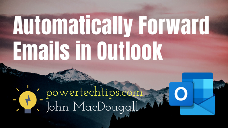 How to Automatically Forward Emails in Outlook